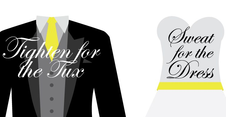 Sweat For The Dress / Tighten For The Tux